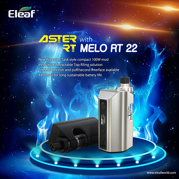 ASTER RT with MELO RT 22 - Eleaf electronic cigarette